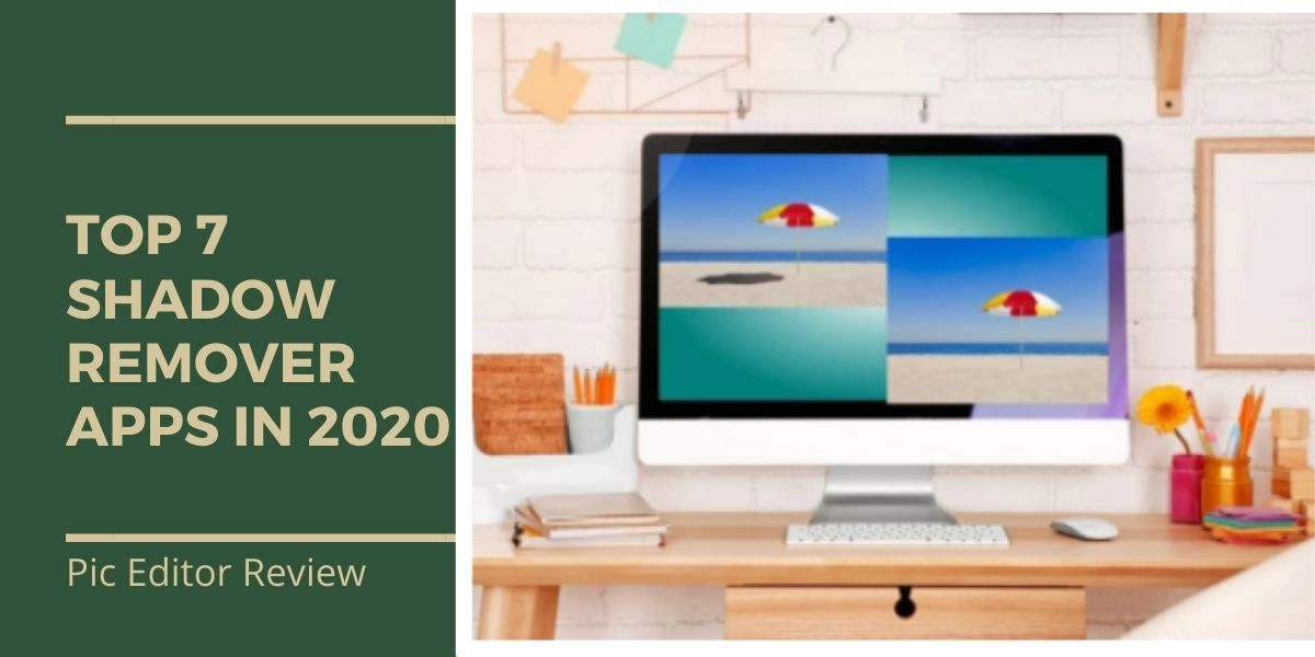 Top 7 Shadow Remover Apps in 2020