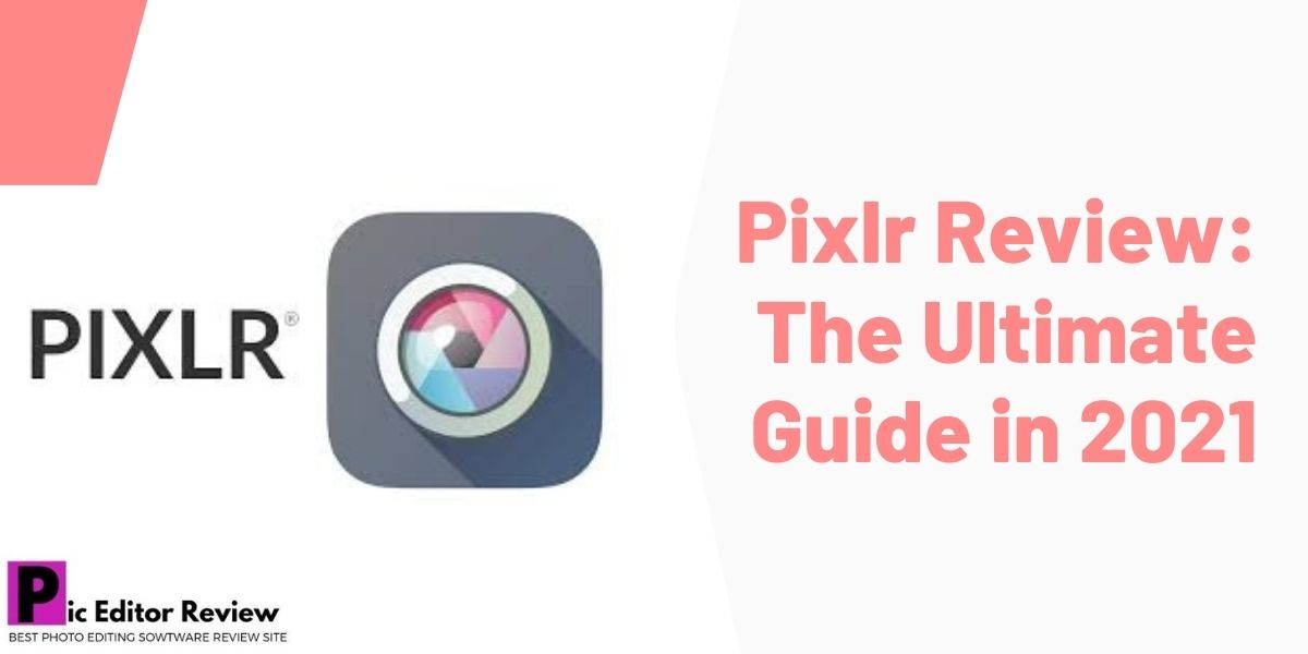 Pixlr Review The Ultimate Guide