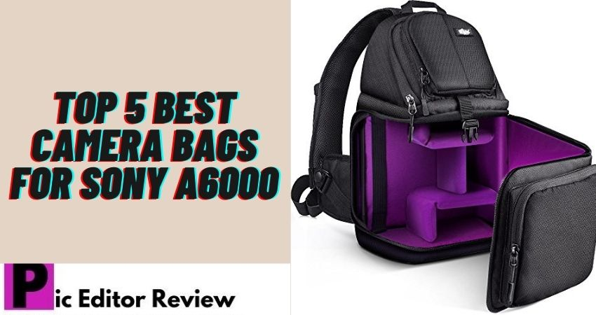 Top 5 Best Camera Bag for Sony a6000