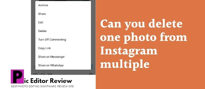 Can you delete one photo from Instagram multiple