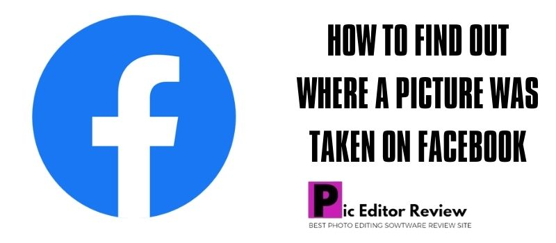 How to find out where a picture was taken on facebook