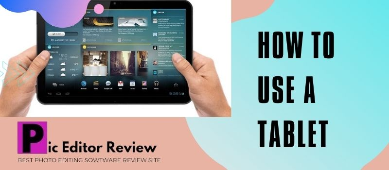 How to use a tablet
