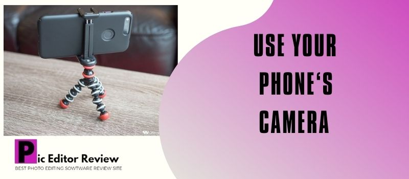 Use your phone's camera