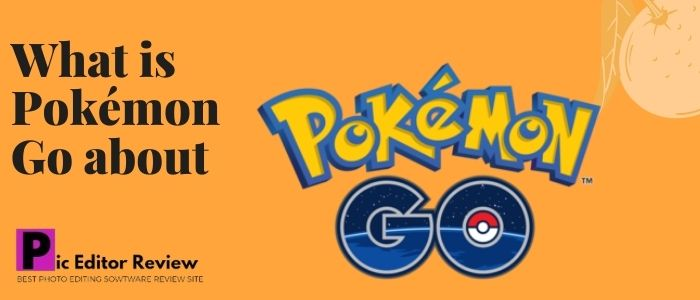 What is Pokémon Go about